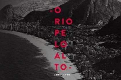 """O livro """"O Rio pelo alto"""" conta com fotografias das décadas de 30 e 40"""